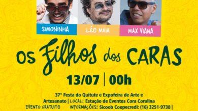 """Photo of """"Os Filhos dos Caras""""anima a37ª Festa do Quituteno sábado (13)"""