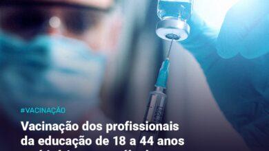 Photo of Vacinação dos profissionais da educação de 18 a 44 anos terá início neste sábado, 12 de junho, das 8h às 16h